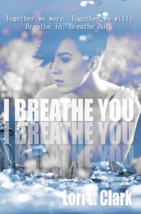 I Breathe You
