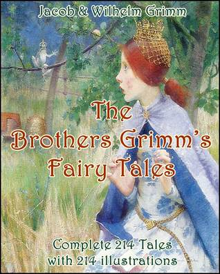 The Brothers Grimm's Fairy Tales : Complete 214 Tales with 214 illustrations