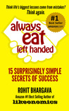 Book cover for Always Eat Left Handed: 15 Surprisingly Simple Secrets Of Success