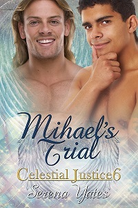 Mihael's Trial (Celestial Justice, #6)