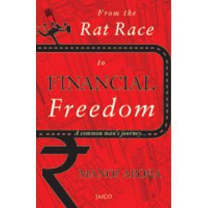 Ebook From the Rat Race to Financial Freedom by Manoj Arora TXT!