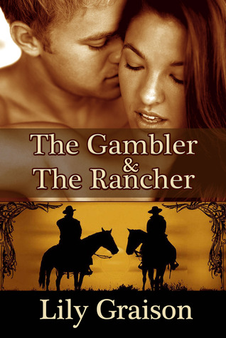 The Gambler & The Rancher (Willow Creek #3-4)