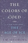 The Colors of Cold: A New Story from The Age of Ice