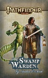 The Swamp Warden (Pathfinder Tales)