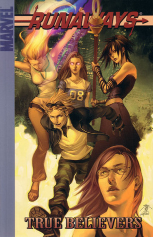 Runaways, Vol. 4: True Believers (Runaways, #4)