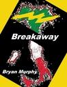 Breakaway by Bryan  Murphy
