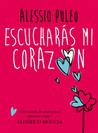 Escucharás mi corazón by Alessio Puleo