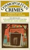 Cosmopolitan Crimes : Foreign Rivals of Sherlock Holmes