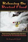 Releasing The Revival Flood: Overcoming Relationship Barriers To Personal And Churchwide Renewal