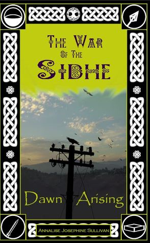 The War of the Sidhe: Dawn Arising (The War of the Sidhe, #1)