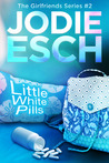 Little White Pills (The Girlfriends, #2)