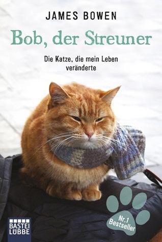 Bob, der Streuner: Die Katze, die mein Leben veränderte (Bob, der Streuner, #1)
