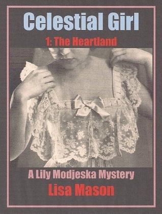 Celestial Girl, Book 1: The Heartland (A Lily Modjeska Mystery) (Lily Modjeska, #1)