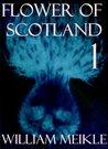 Flower of Scotland 1 by William Meikle