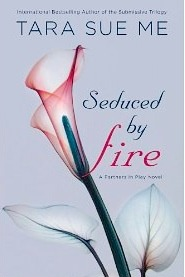 Seduced By Fire (Submissive #4)
