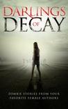 Darlings of Decay by Tamara Rose Blodgett