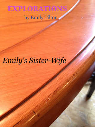 Explorations: Emily's Sister-Wife (Explorations #19)
