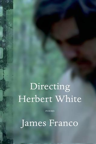 Directing Herbert White: Poems