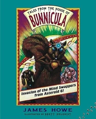 Invasion Of The Mind Swappers From Asteroid 6! (Tales From The House Of Bunnicula, #2)