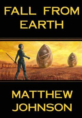 Fall From Earth by Matthew  Johnson