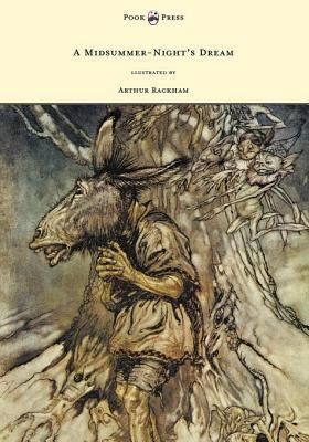 A Midsummer-Night's Dream: Illustrated by Arthur Rackham