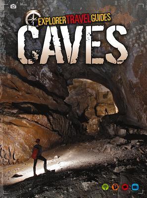 Caves: An Explorer Travel Guide