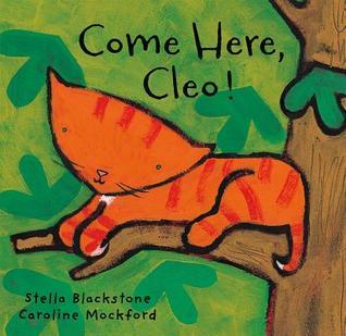 Come Here, Cleo! by Stella Blackstone