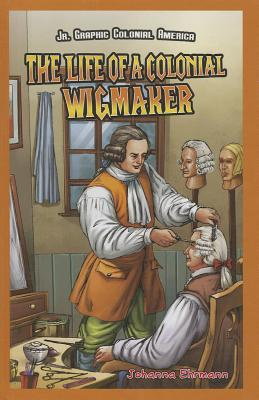 The Life of a Colonial Wigmaker