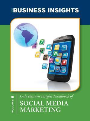 Gale Business Insights Handbook of Social Media Marketing