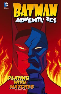batman adventures playing with matches by dan slott. Black Bedroom Furniture Sets. Home Design Ideas
