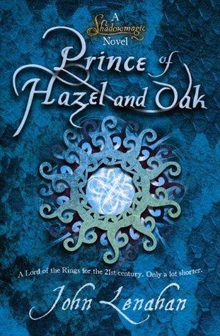 Prince of Hazel and Oak by John Lenahan
