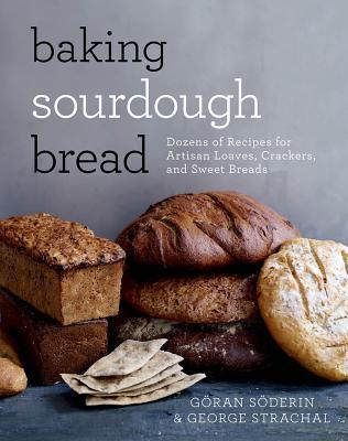baking-sourdough-bread-dozens-of-recipes-for-artisan-loaves-crackers-and-sweet-breads