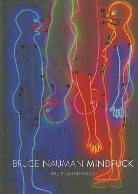 Bruce Nauman: Mindfuck