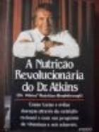 A nutrição revolucionária do dr. Atkins