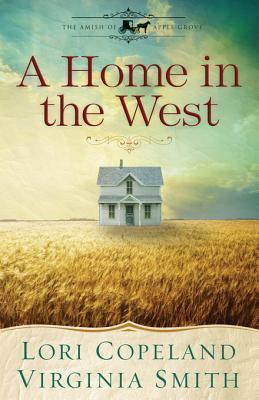 A Home In The West(The Amish of Apple Grove 3.5)
