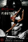 The Ballerina & the Fighter by Ursula Sinclair