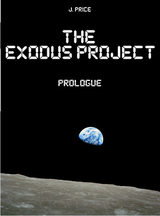 Prologue (The Exodus Project, #1)