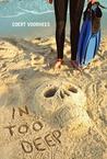 In Too Deep by Coert Voorhees