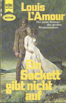 Ebook Ein Sackett gibt nicht auf by Louis L'Amour TXT!