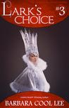 Lark's Choice (The Deeds of the Ariane Novellas #3)