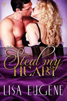 Steal My Heart by Lisa Eugene