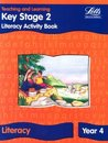Literacy Activity Book: Key Stage 2: Year 4 (Teaching and Learning)