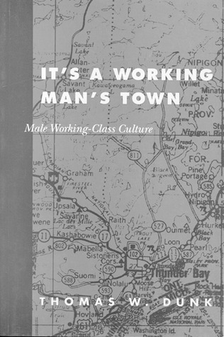 Its a Working Mans Town: Male Working-Class Culture