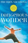 Dangerous Wonder: The Adventure of Childlike Faith