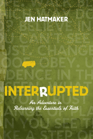 Interrupted: An Adventure in Relearning the Essentials of Faith