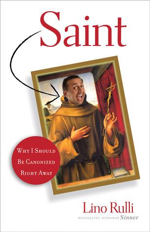 Saint: Why I Should Be Canonized Right Away