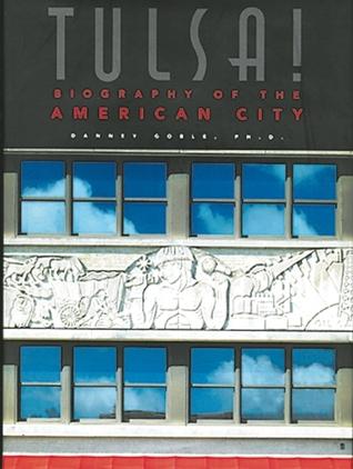 Tulsa!: Biography of the American City