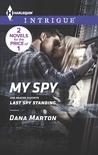 My Spy by Dana Marton