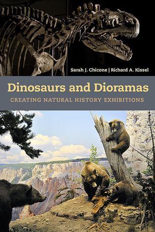 Dinosaurs and Dioramas: Creating Natural History Exhibitions