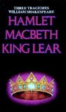 Hamlet, Macbeth, King Lear: Three Tragedies
